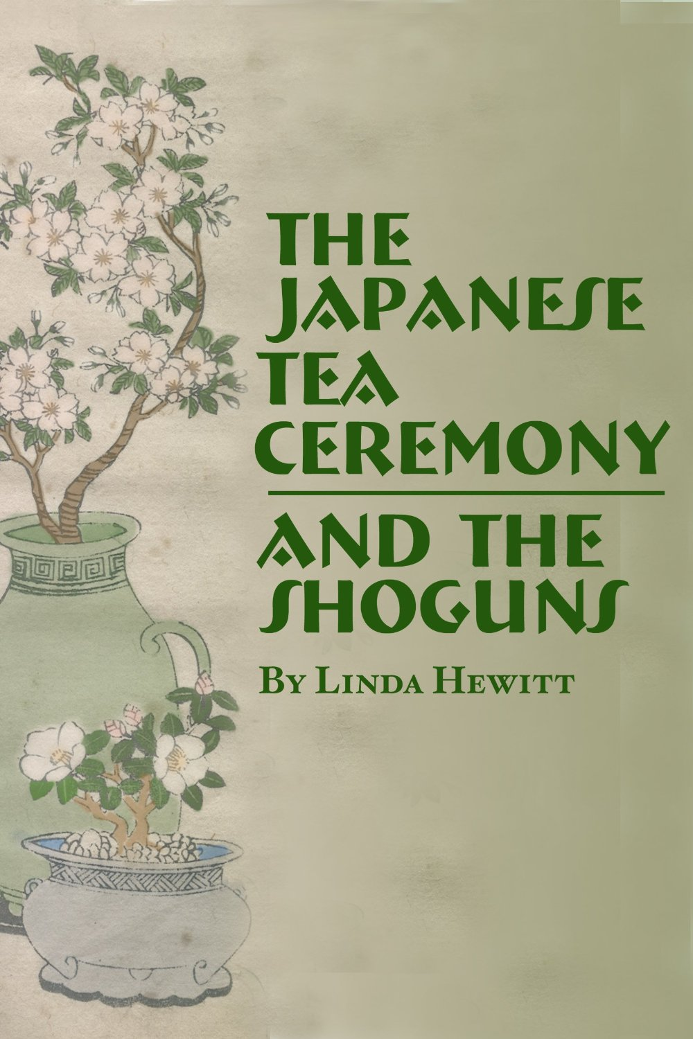 The Japanese Tea Ceremony and The Shoguns